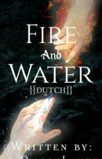 Fire and Water {{Dutch}} by ThaQueenLayzz_