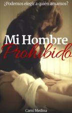 Mi Hombre Prohibido by CamiMedinaa