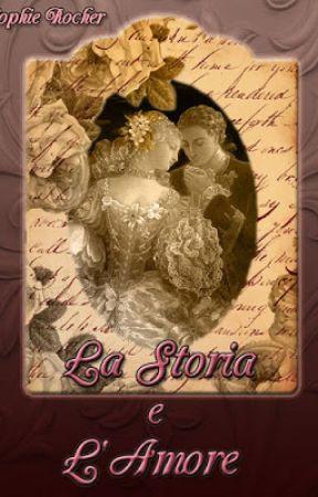La storia e l'Amore by SophieRocherBooks