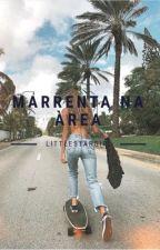 Marrenta na Área  by LittleStarGirl107