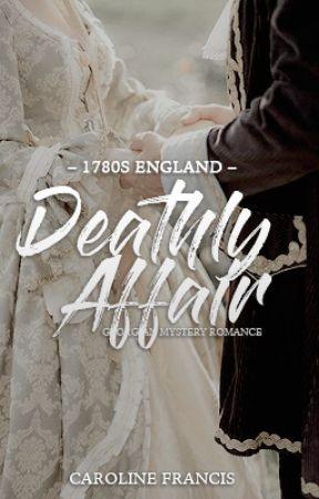 Deathly Affair: A Georgian Mystery Romance by windwonderful
