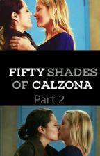 Fifty Shades Of Calzona (Part 2)  by sararamirezart
