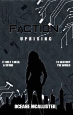 Faction: Uprising by Oceane_Breeze