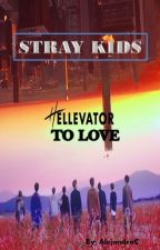 HELLEVATOR TO LOVE (STRY KIDS Y TU) by _IsYourGirlAC