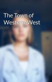 The Town of Western-West by thatswedishfish