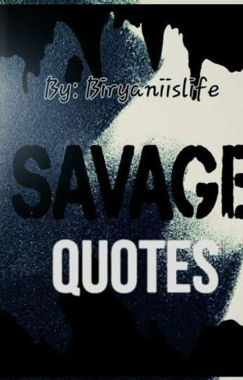 Quotes Savage Quotes About Moving On Cryptinfonet