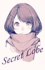SECRET LOBE by _CcharlotteE27_
