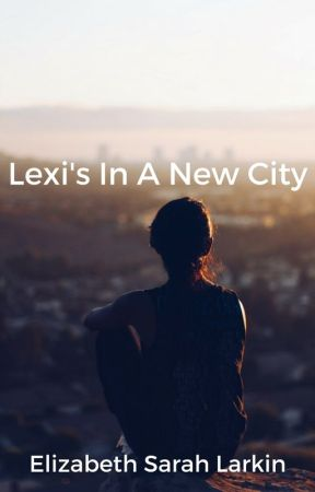Lexi's In A New City by ElizabethSarahL