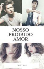 Nosso proibido amor by 1601Fran