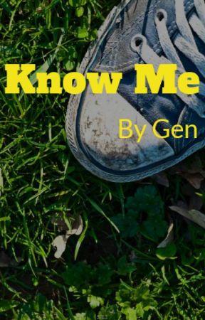 Know Me by happilyxxunhappy