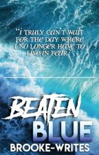 Beaten Blue [ON HOLD] by brooke-writes