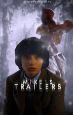❝MIKE'S TRAILERS❞ by demogorgonsquad