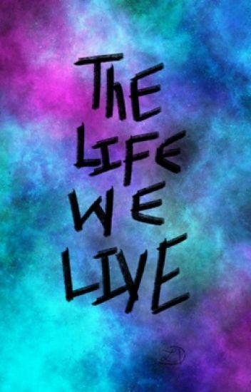 The life we live luna demitris wattpad the life we live altavistaventures Gallery