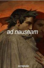 ad nauseam by scrapula