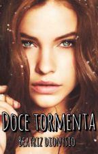 Doce Tormenta by Beatrizdionysio