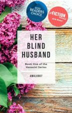 HER BLIND HUSBAND ( A Wattpad Featured Story) by amalkhan807