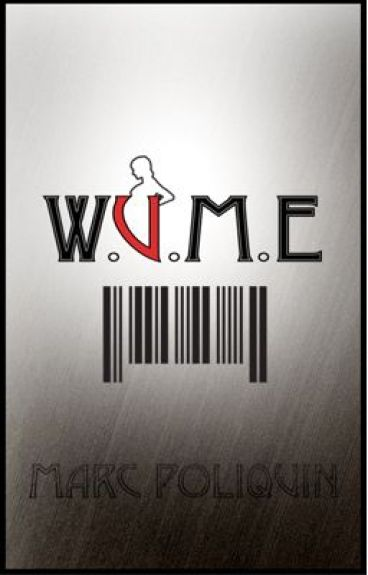 W.U.M.E. -- The Short Story by MarcPoliquin
