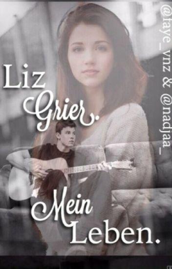 Liz Grier. Mein Leben.