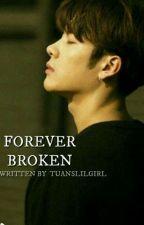 Forever Broken [Markson] by Tuanslilgirl