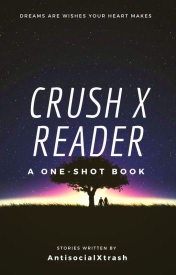 OneShots // Crush X reader