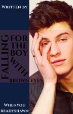 Falling for the boy with brown eyes by i_love_shawn_1998