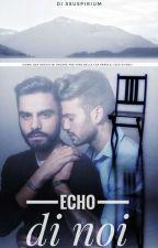 Echo Di Noi by ssuspirium