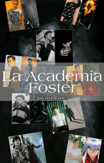 La Academia Foster (Old Magcon) [S.M]