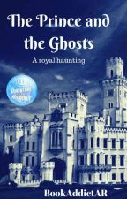 The prince and the ghosts by BookAddictAR