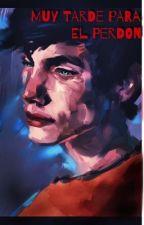 Muy tarde para el perdón ( Percy Jackson) by ImagineDrakonss