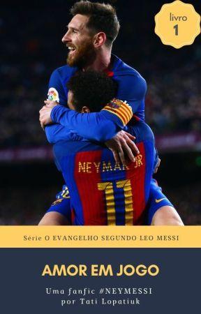 Amor em Jogo   Messi & Neymar Jr. by TatiLopatiuk