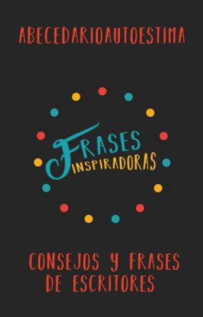 Frases inspiradoras by AbecedarioAutoestima
