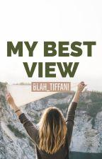 My Best View by blah_Tiffani