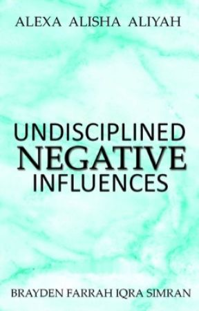 Undisciplined Negative Influences by MissTigress