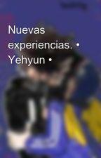 Nuevas experiencias. • Yehyun • by NoemyRodriguez166