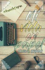 #Anecdotario - Mi vida en papel by MelissaHdz95