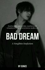 BAD DREAM [Hiatus] by Ssinze