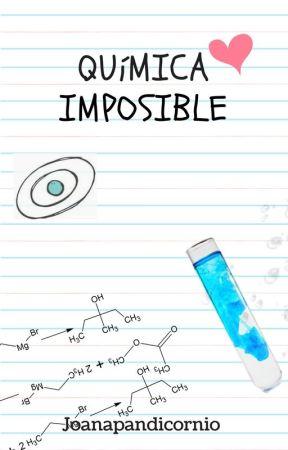Química Imposible  by Joanapandicornio