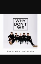 WHY DONT WE IMAGINES  by mommygirl300