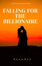 FALLING FOR THE BILLIONAIRE by d_e_a_n_d_r_a