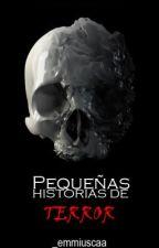 Pequeñas Historias de Terror by emmiuscaa