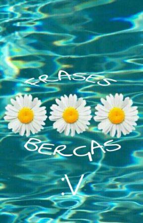 Frases Bergas :v by JuanchitaAguilar24