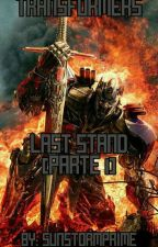 Transformers 4: Last Stand (Parte 1) by SunstormPrime