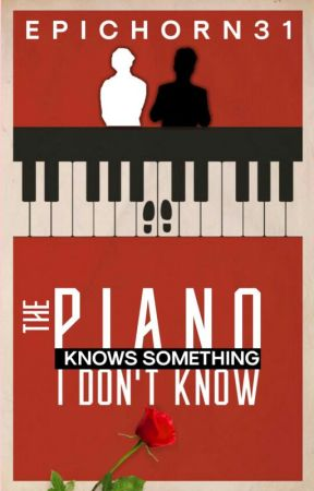 The Piano Knows Something I Don't Know by epichorn31