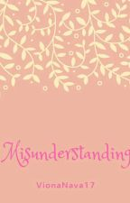 Misunderstanding {COMPLETED} by VionaNava17