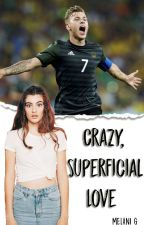 Crazy, Superficial Love (Max Meyer) by meliepo