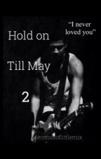 Hold On Till May 2 by calumhoodspancake