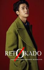 RETOKADO (BXB)  A FRANCIS ALFARO'S ORIGINAL NOVEL #Wattys2018 COMPLETED by FrancisAlfaro