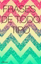 Frases De Todo Tipo by vihaaz