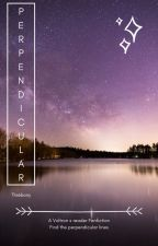 Perpendicular: The Beginning (Voltron x reader) by Threbony