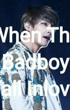 When The Badboy Fall Inlove by hi_lent